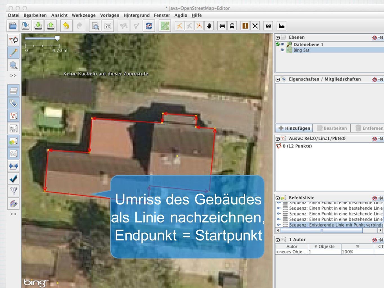 Umriss des Gebäudes als Linie nachzeichnen, Endpunkt = Startpunkt