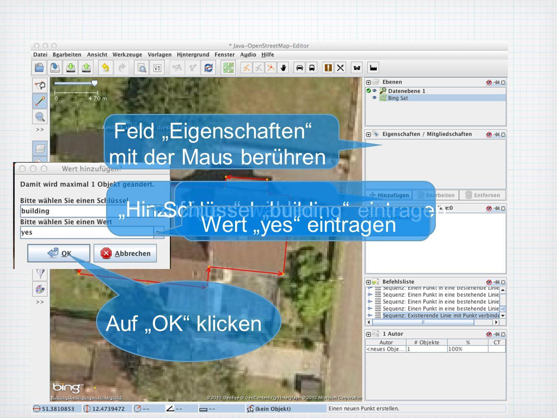 Feld Eigenschaften mit der Maus berühren Hinzufügen wählen Schlüssel building eintragen Wert yes eintragen Auf OK klicken