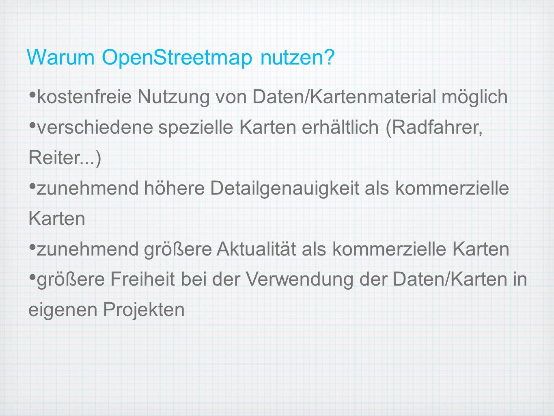 Warum OpenStreetmap nutzen.