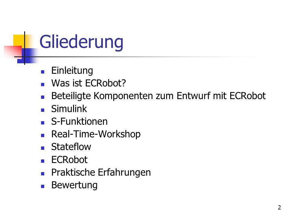 2 Gliederung Einleitung Was ist ECRobot.