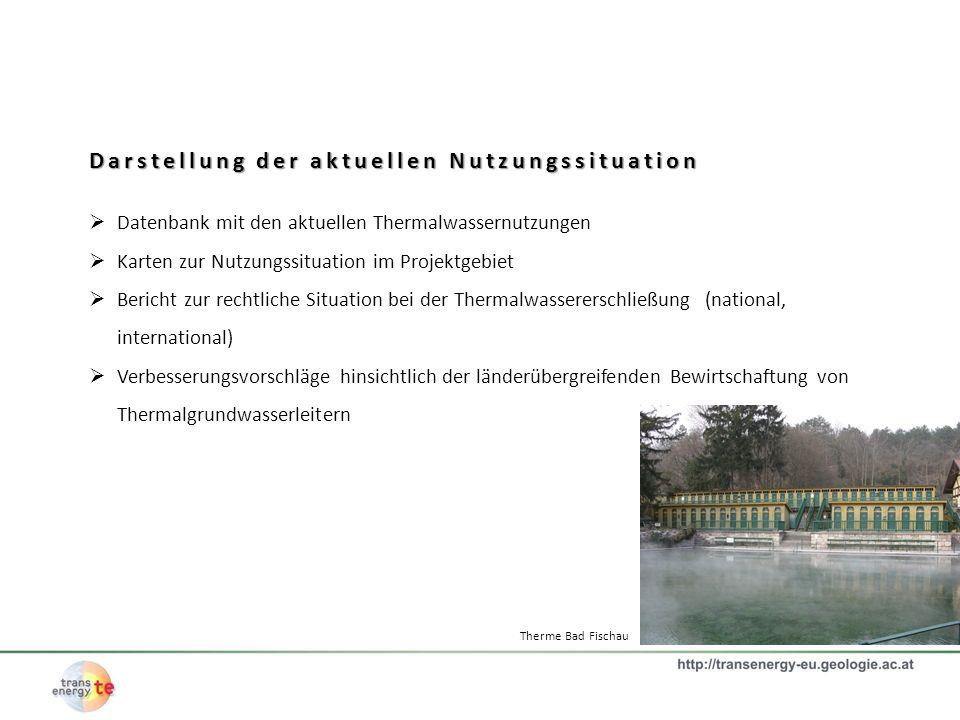 Darstellung der aktuellen Nutzungssituation Datenbank mit den aktuellen Thermalwassernutzungen Karten zur Nutzungssituation im Projektgebiet Bericht z