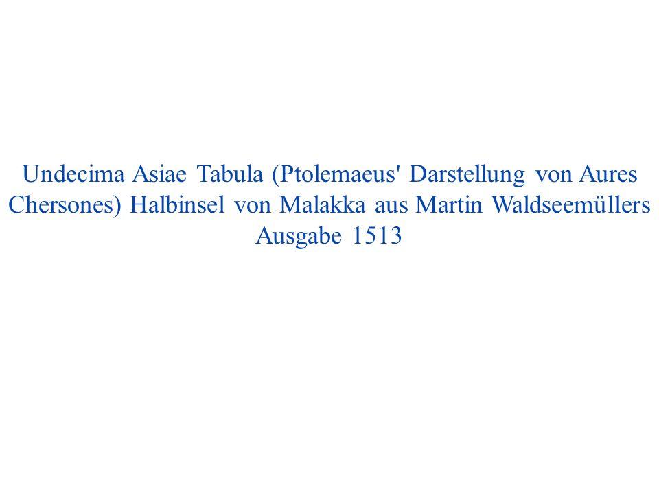 Undecima Asiae Tabula (Ptolemaeus' Darstellung von Aures Chersones) Halbinsel von Malakka aus Martin Waldseemüllers Ausgabe 1513