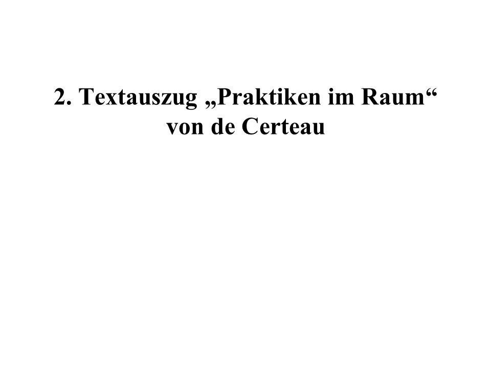 2. Textauszug Praktiken im Raum von de Certeau
