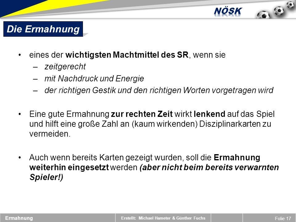 Erstellt: Michael Hameter & Günther Fuchs Folie 17 Die Ermahnung eines der wichtigsten Machtmittel des SR, wenn sie – zeitgerecht – mit Nachdruck und