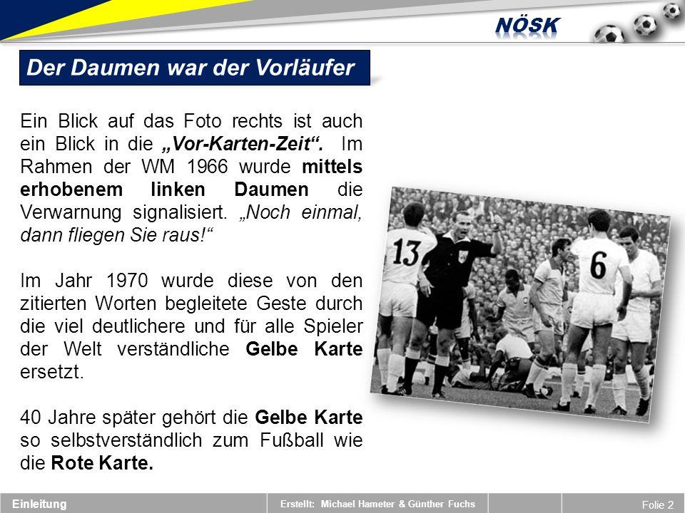 Erstellt: Michael Hameter & Günther Fuchs Folie 23 Wenn ein Spieler bewusst und wiederholt gegen die Spielregeln verstößt.