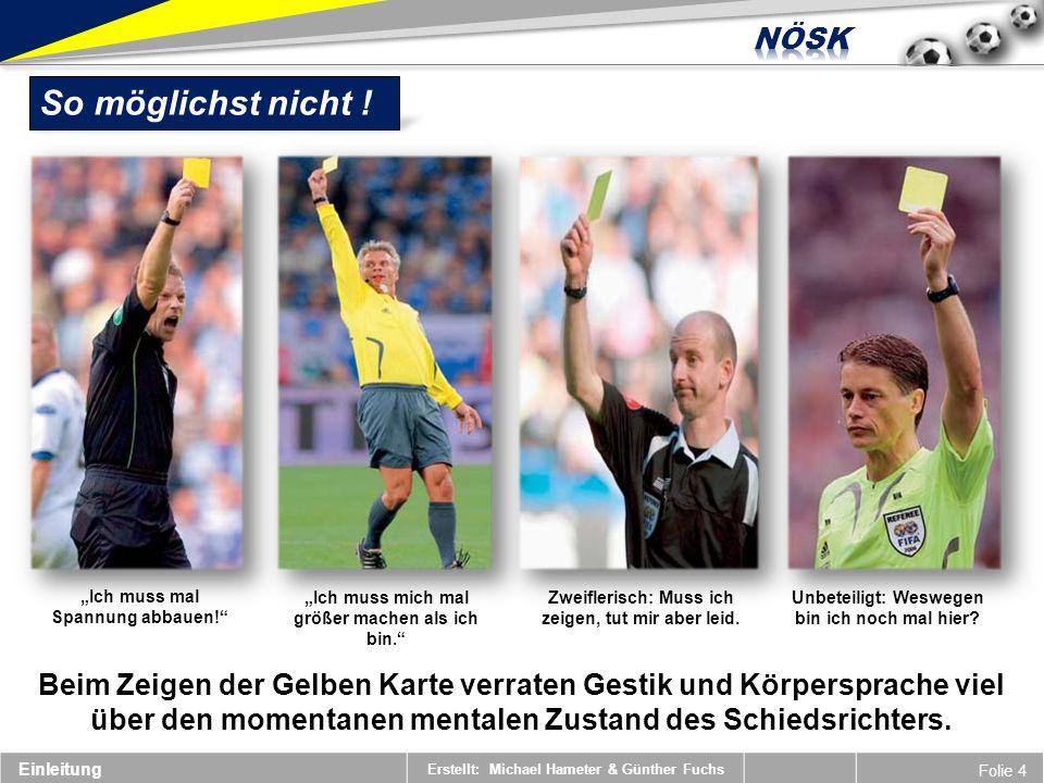 Erstellt: Michael Hameter & Günther Fuchs Folie 4 So möglichst nicht .