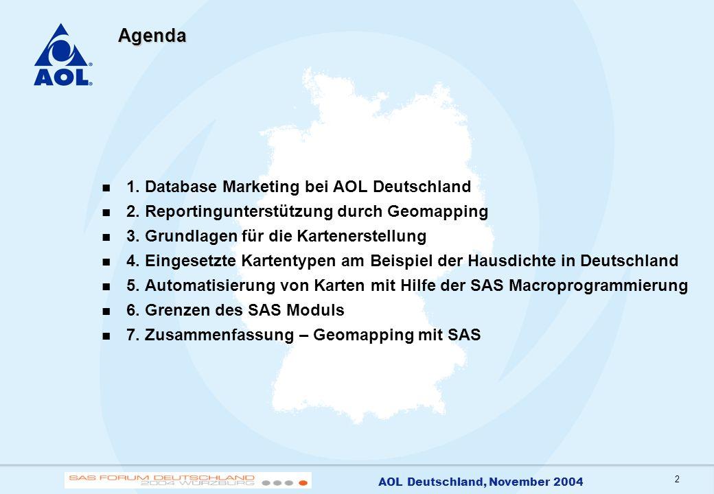 2 AOL Deutschland, November 2004 Agenda 1. Database Marketing bei AOL Deutschland 2. Reportingunterstützung durch Geomapping 3. Grundlagen für die Kar