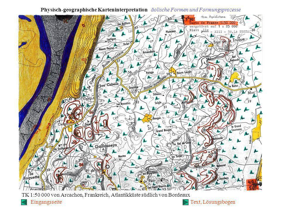 Physisch-geographische Karteninterpretation äolische Formen und Formungsprozesse TK 1:50 000 von Arcachon, Frankreich, Atlantikküste südlich von Bordeaux EingangsseiteText, Lösungsbogen