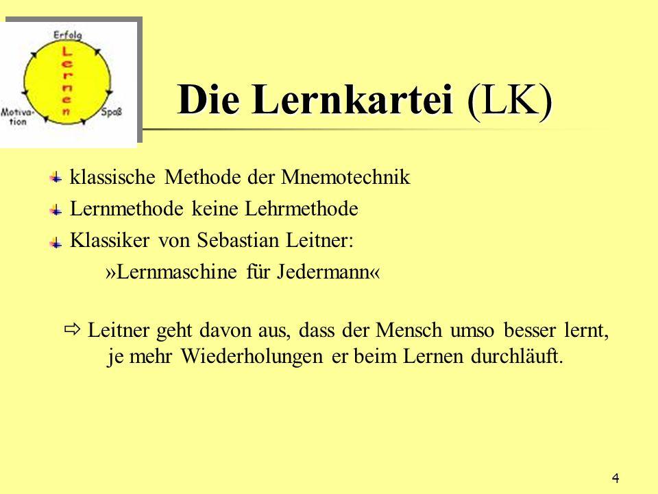 4 Die Lernkartei (LK) klassische Methode der Mnemotechnik Lernmethode keine Lehrmethode Klassiker von Sebastian Leitner: »Lernmaschine für Jedermann«