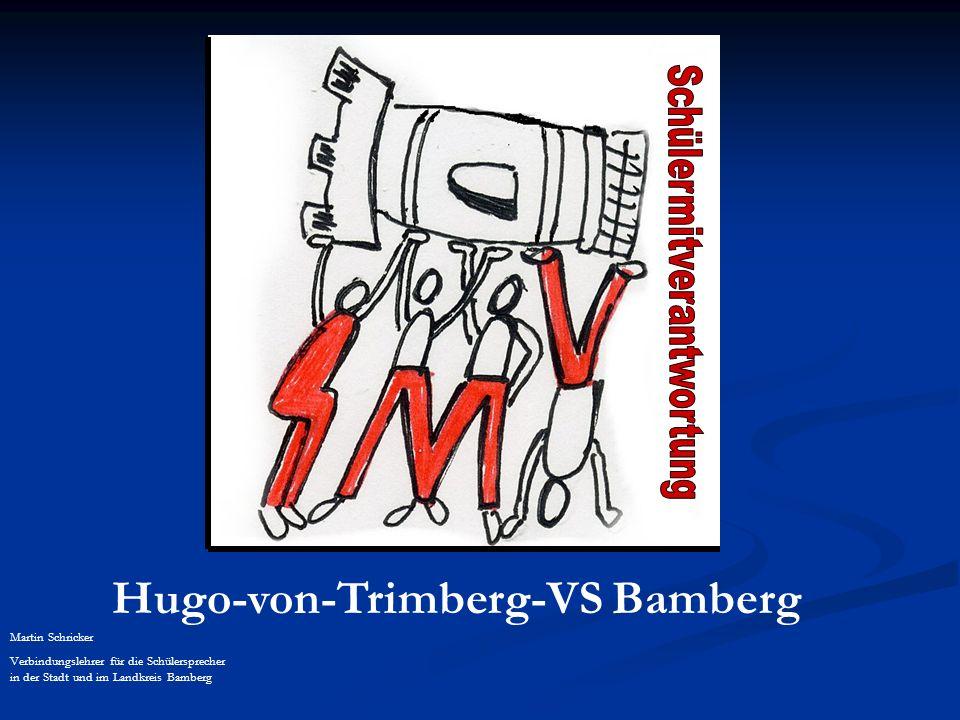 Hugo-von-Trimberg-VS Bamberg Martin Schricker Verbindungslehrer für die Schülersprecher in der Stadt und im Landkreis Bamberg