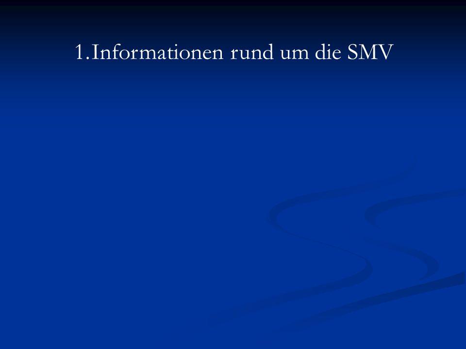 1.Informationen rund um die SMV