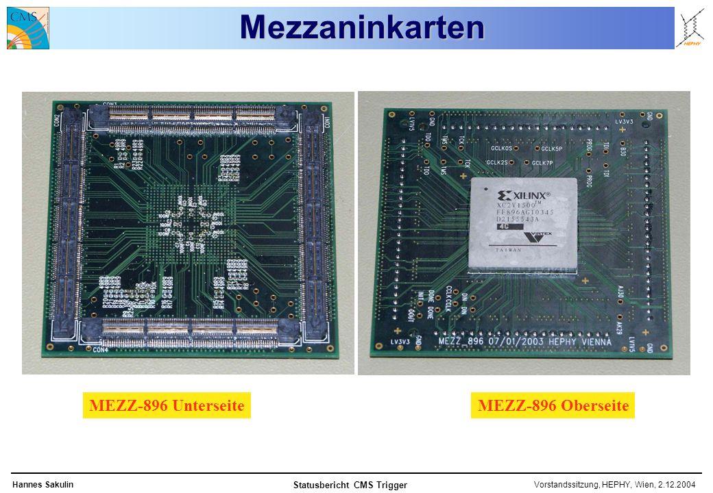 Vorstandssitzung, HEPHY, Wien, 2.12.2004Hannes Sakulin Statusbericht CMS Trigger Mezzaninkarten MEZZ-896 UnterseiteMEZZ-896 Oberseite