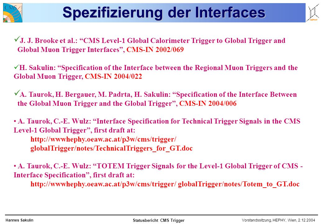 Vorstandssitzung, HEPHY, Wien, 2.12.2004Hannes Sakulin Statusbericht CMS Trigger J.