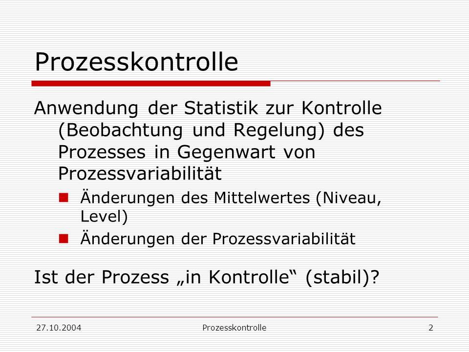 27.10.2004Prozesskontrolle53 Konfidenzintervall für C pk C pk {1 ± 2[1/(9nC pk 2 )+1/(2(n-1))]} n: Zahl der Beobachtungen zum Schätzen von C pk Voraussetzung: Normalverteilter Prozess