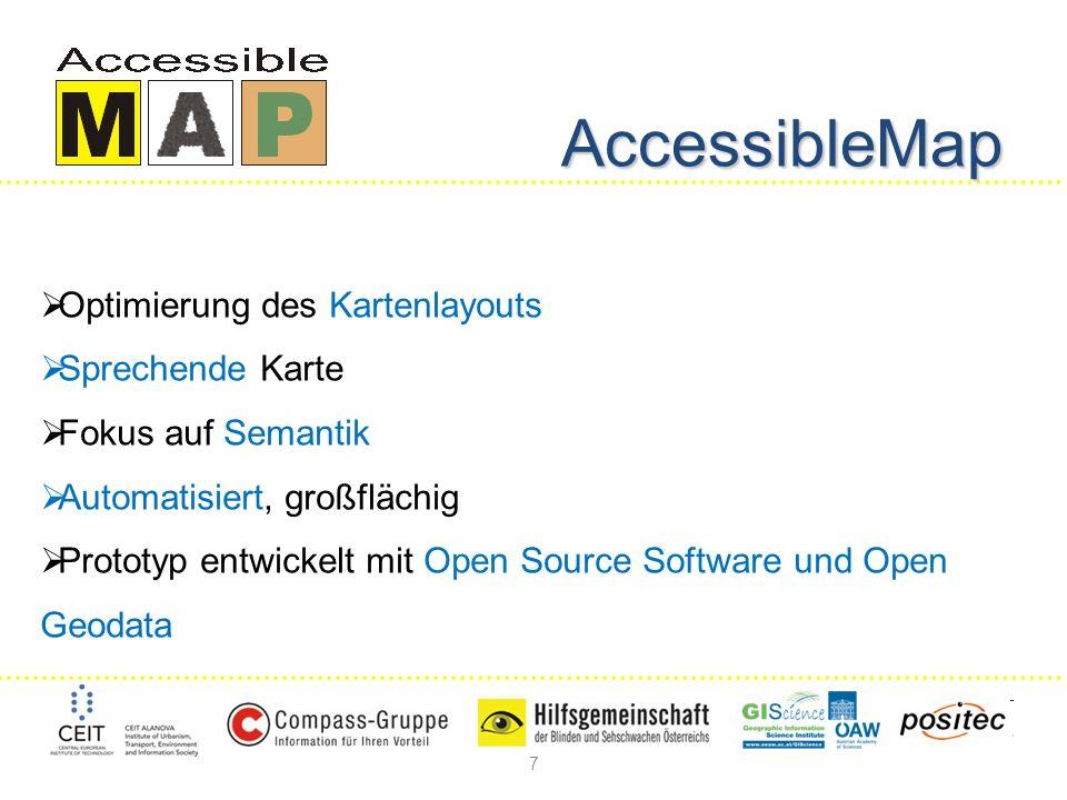 7 Optimierung des Kartenlayouts Sprechende Karte Fokus auf Semantik Automatisiert, großflächig Prototyp entwickelt mit Open Source Software und Open Geodata AccessibleMap