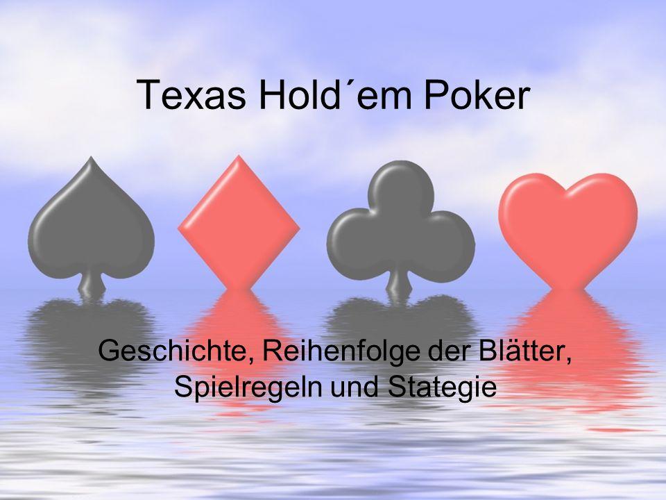 Texas Hold´em Poker Geschichte, Reihenfolge der Blätter, Spielregeln und Stategie