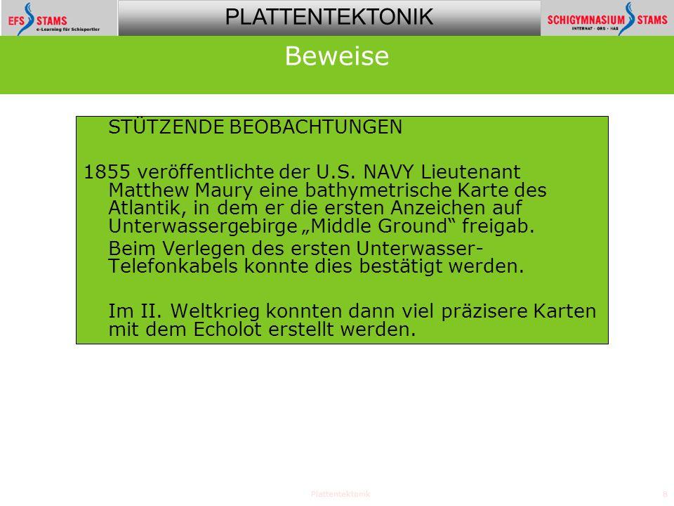 PLATTENTEKTONIK Plattentektonik9 STÜTZENDE BEOBACHTUNGEN HESS – später sogar ein Admiral – war es im zweiten Weltkrieg im Stillen Ozean so langweilig, dass er mit dem Echolot dienstfremde Aktivitäten durchführte …wenn er nicht gerade in den Marianas, Leyte, Linguayan, und Iwo Jima kämpfte Beweise seafloor spreading Hess wunderte sich, warum auf dem Meeresgrund so wenige Ablagerungen lagen, wenn die Ozeane doch 4 Milliarden Jahre alt sein sollten – aber auf dem Himalaya, über 8.500 m über dem Meeresspiegel hatte man marine Fossilien gefunden!