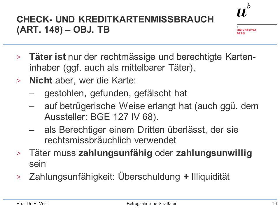 Betrugsähnliche Straftaten 10 Prof. Dr. H. Vest CHECK- UND KREDITKARTENMISSBRAUCH (ART.