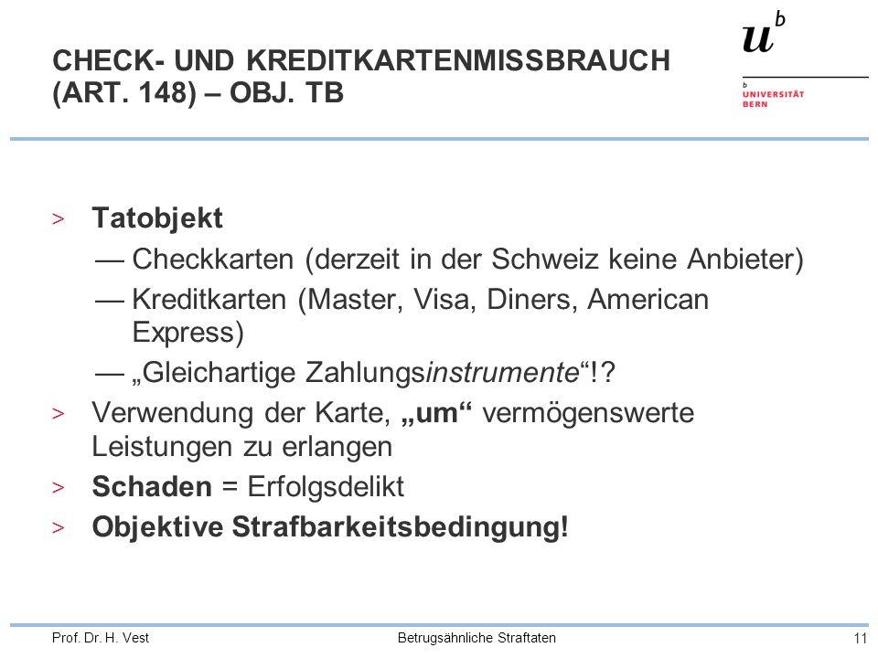 Betrugsähnliche Straftaten 11 Prof.Dr. H. Vest CHECK- UND KREDITKARTENMISSBRAUCH (ART.
