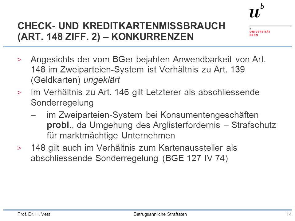 Betrugsähnliche Straftaten 14 Prof. Dr. H. Vest CHECK- UND KREDITKARTENMISSBRAUCH (ART.