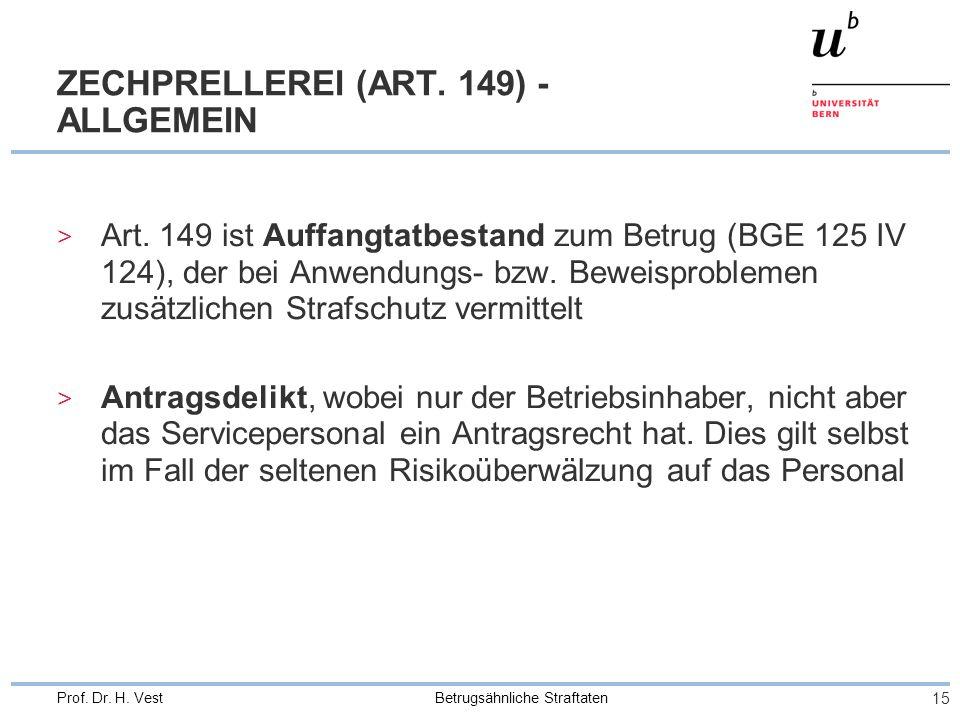 Betrugsähnliche Straftaten 15 Prof.Dr. H. Vest ZECHPRELLEREI (ART.