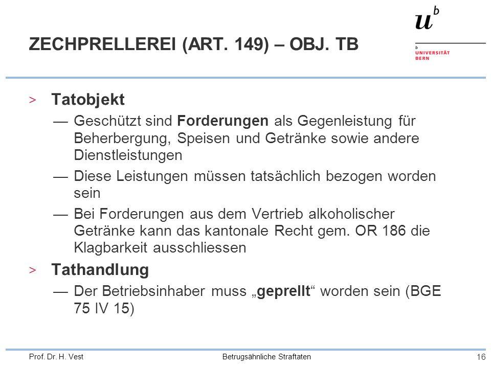 Betrugsähnliche Straftaten 16 Prof.Dr. H. Vest ZECHPRELLEREI (ART.