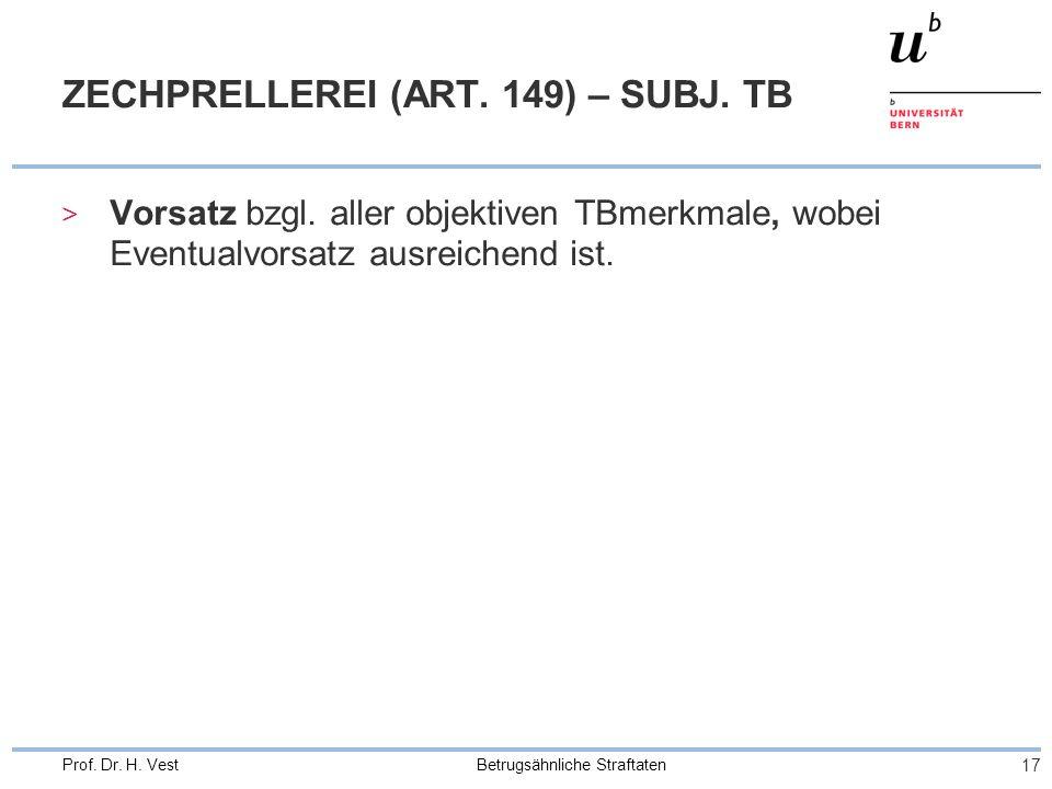 Betrugsähnliche Straftaten 17 Prof. Dr. H. Vest ZECHPRELLEREI (ART.