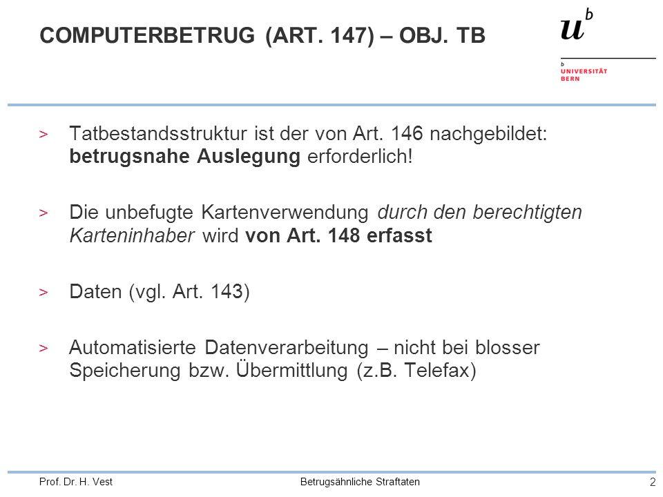 Betrugsähnliche Straftaten 2 Prof. Dr. H. Vest COMPUTERBETRUG (ART.