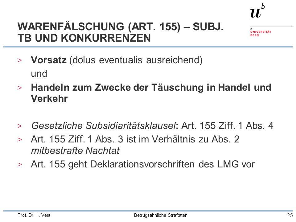 Betrugsähnliche Straftaten 25 Prof.Dr. H. Vest WARENFÄLSCHUNG (ART.