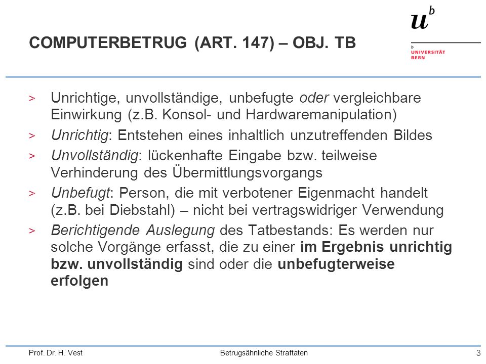 Betrugsähnliche Straftaten 3 Prof. Dr. H. Vest COMPUTERBETRUG (ART.