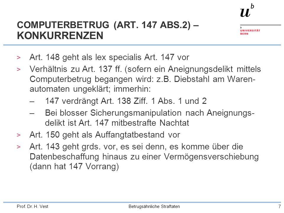 Betrugsähnliche Straftaten 7 Prof. Dr. H. Vest COMPUTERBETRUG (ART.