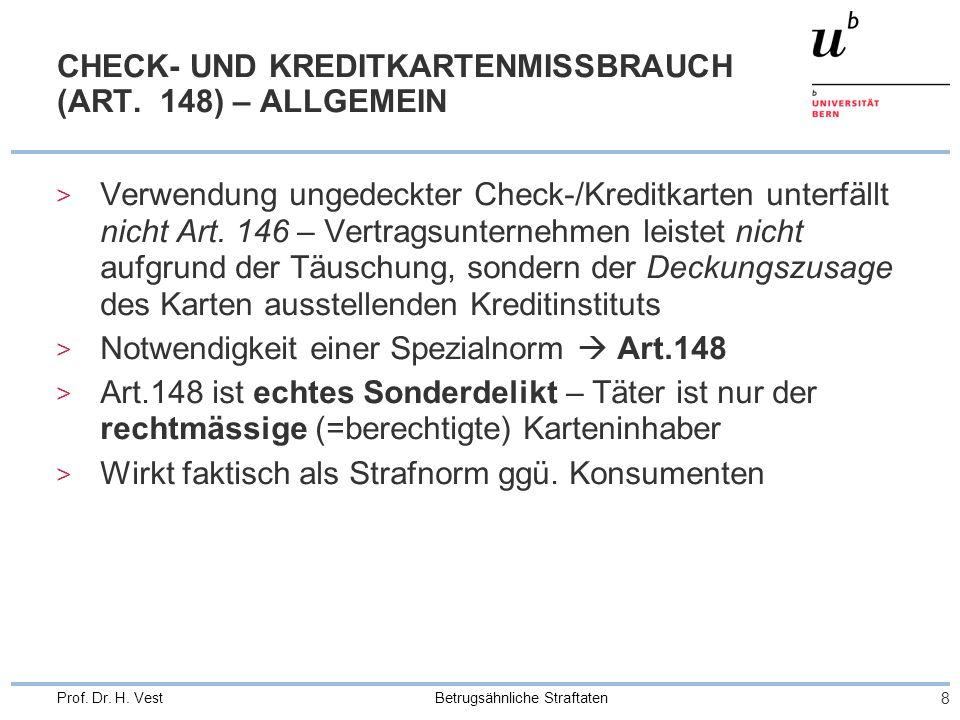 Betrugsähnliche Straftaten 8 Prof. Dr. H. Vest CHECK- UND KREDITKARTENMISSBRAUCH (ART.