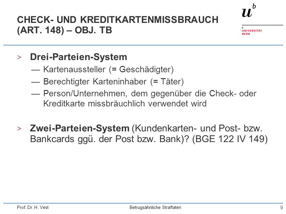 Betrugsähnliche Straftaten 9 Prof. Dr. H. Vest CHECK- UND KREDITKARTENMISSBRAUCH (ART.