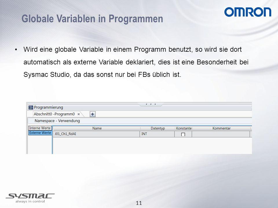 11 Globale Variablen in Programmen Wird eine globale Variable in einem Programm benutzt, so wird sie dort automatisch als externe Variable deklariert,