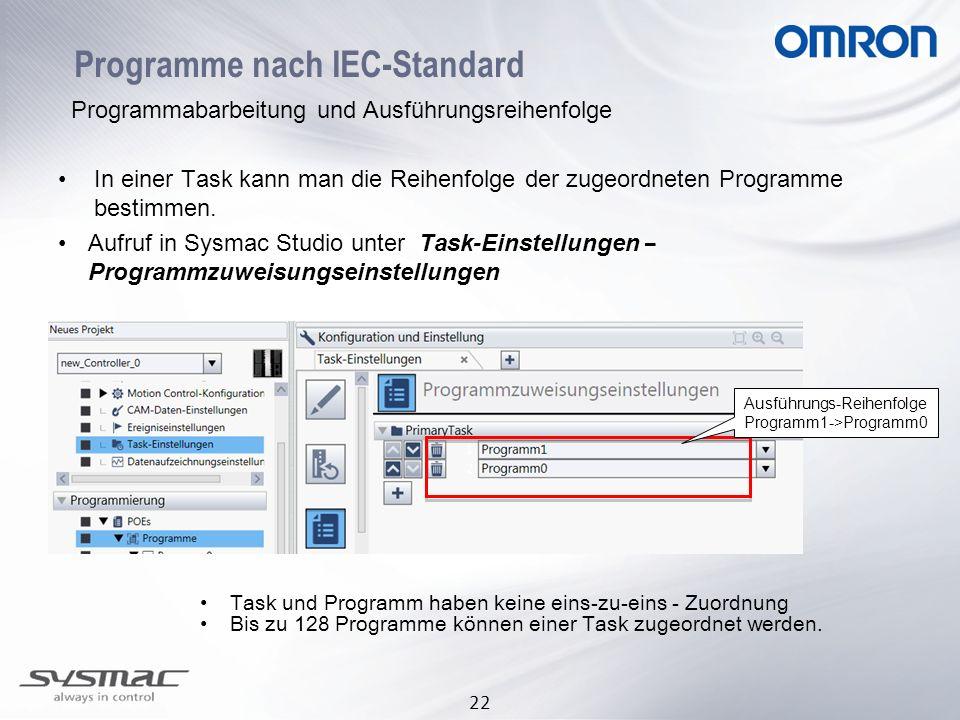 22 Programme nach IEC-Standard Programmabarbeitung und Ausführungsreihenfolge In einer Task kann man die Reihenfolge der zugeordneten Programme bestim