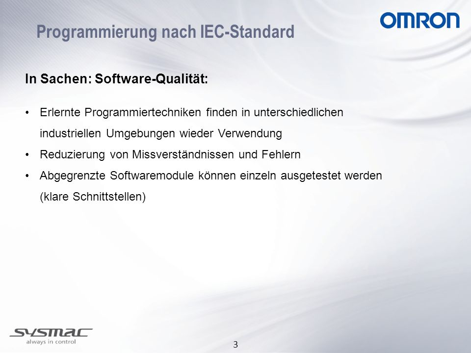 3 Programmierung nach IEC-Standard In Sachen: Software-Qualität: Erlernte Programmiertechniken finden in unterschiedlichen industriellen Umgebungen wi