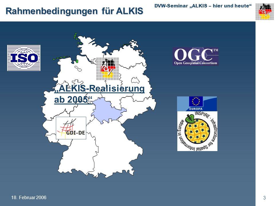 DVW-Seminar ALKIS – hier und heute 18.Februar 2006 24 ALKIS: Was ändert sich.
