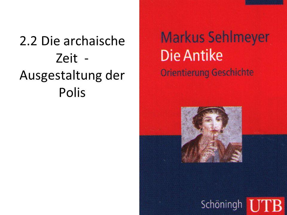 2.2 Die archaische Zeit - Ausgestaltung der Polis