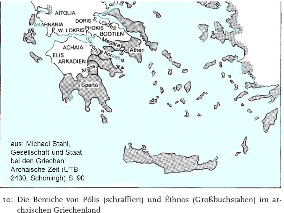 aus: Michael Stahl, Gesellschaft und Staat bei den Griechen: Archaische Zeit (UTB 2430, Schöningh) S. 90