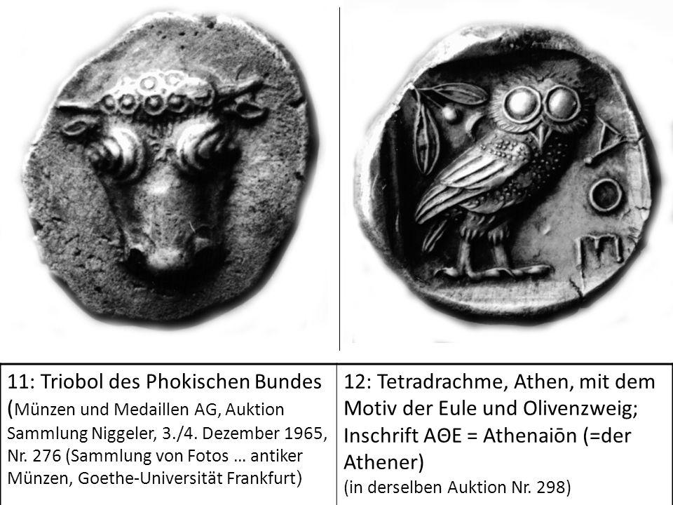 11: Triobol des Phokischen Bundes ( Münzen und Medaillen AG, Auktion Sammlung Niggeler, 3./4. Dezember 1965, Nr. 276 (Sammlung von Fotos … antiker Mün