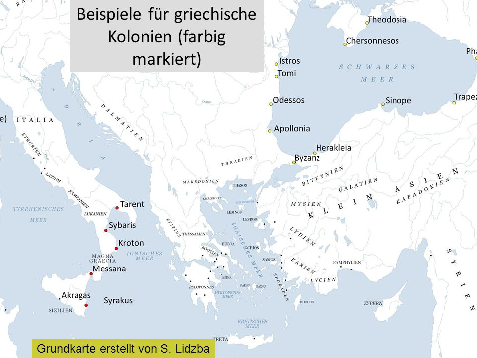 Beispiele für griechische Kolonien (farbig markiert) Grundkarte erstellt von S. Lidzba