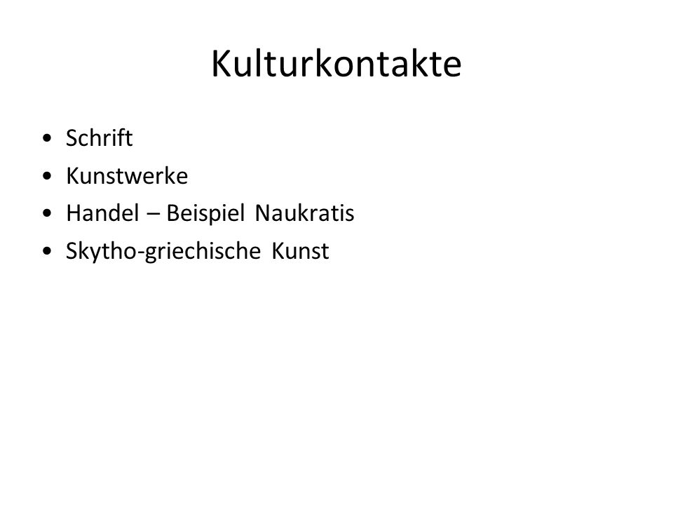 Kulturkontakte Schrift Kunstwerke Handel – Beispiel Naukratis Skytho-griechische Kunst