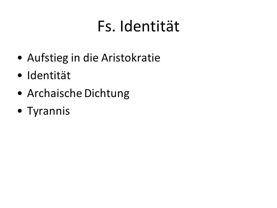 Fs. Identität Aufstieg in die Aristokratie Identität Archaische Dichtung Tyrannis