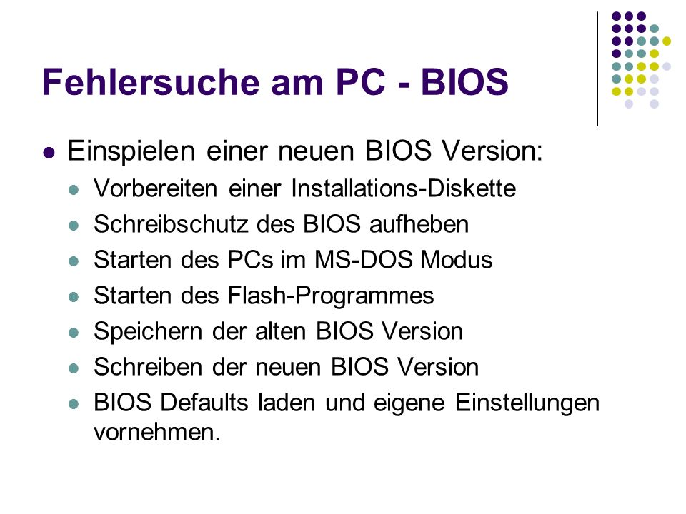 Fehlersuche am PC - BIOS Einspielen einer neuen BIOS Version: Vorbereiten einer Installations-Diskette Schreibschutz des BIOS aufheben Starten des PCs