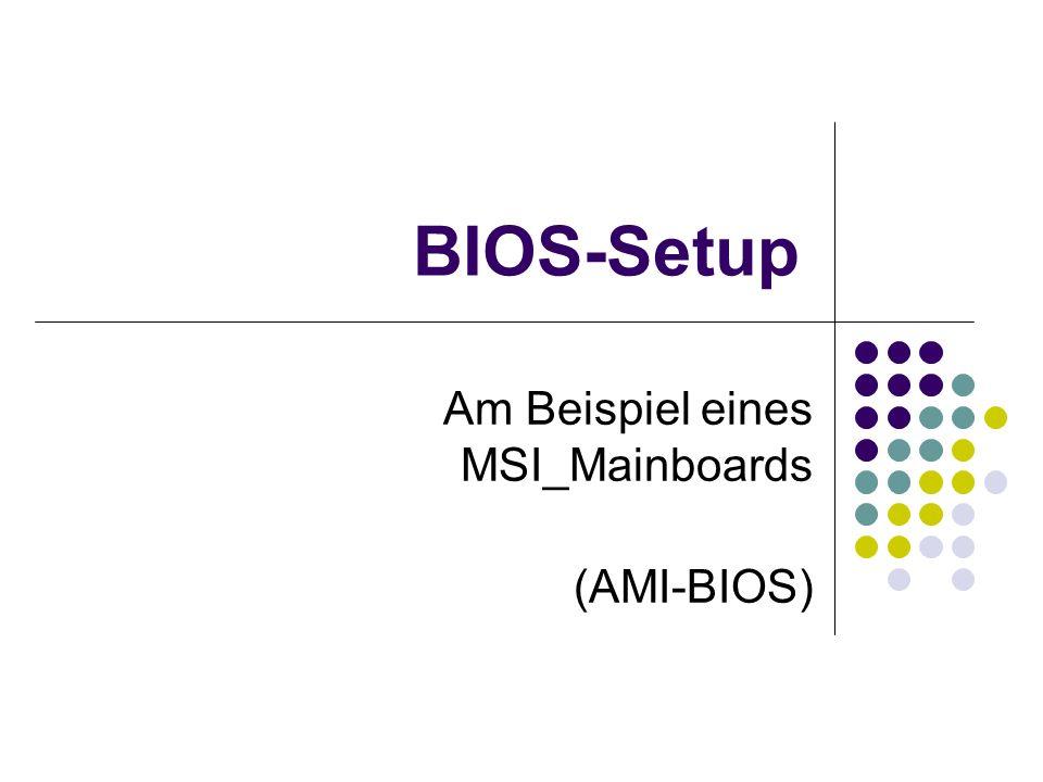 BIOS-Setup Am Beispiel eines MSI_Mainboards (AMI-BIOS)
