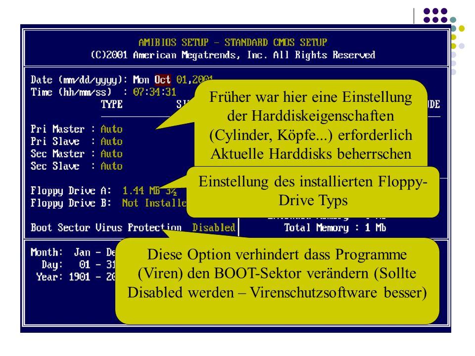 Früher war hier eine Einstellung der Harddiskeigenschaften (Cylinder, Köpfe...) erforderlich Aktuelle Harddisks beherrschen Automatische Konfiguration