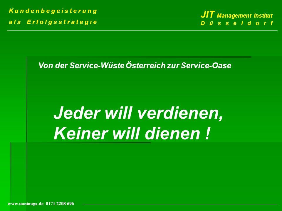 Kundenorientierung- Ein Prozeß permanenter Qualitätsverbesserung J I T Management Institut Düsseldorf www.tominaga.de 0171 2208 696 19f Um einen Kunden zu gewinnen braucht es oft Jahre; Um ihn zu verlieren, genügen ein paar Sekunden.