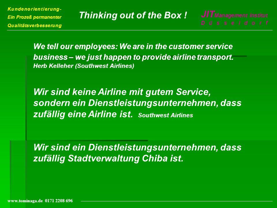 Kundenorientierung- Ein Prozeß permanenter Qualitätsverbesserung JIT Management Institut Düsseldorf www.tominaga.de 0171 2208 696 We tell our employee