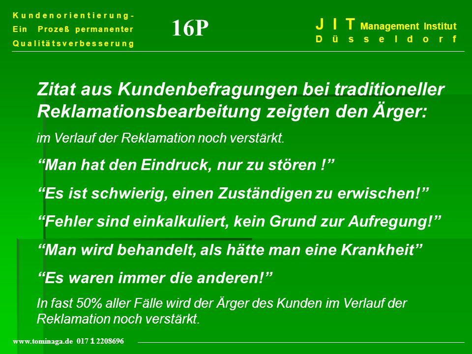 Kundenorientierung- Ein Prozeß permanenter Qualitätsverbesserung J I T Management Institut Düsseldorf www.tominaga.de 017 2208696 16P Zitat aus Kunden