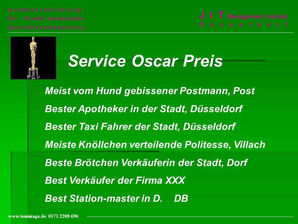 Kundenorientierung- Ein Prozeß permanenter Qualitätsverbesserung J I T Management Institut Düsseldorf www.tominaga.de 0171 2208 696 Service Oscar Prei